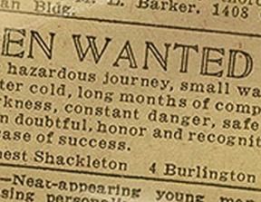 Sir Ernest Shackleton&#039;s recruitment ad for the trip to the pole.<br />photo credit: lostateminor.com