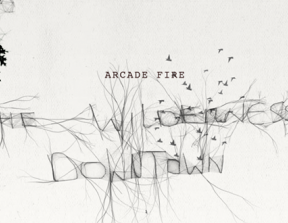 "Arcade Fire - ""The Wilderness Downtown""<br />"