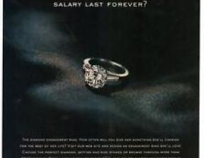 """De Beers - """"How else can a month's salary last a lifetime?""""<br />"""